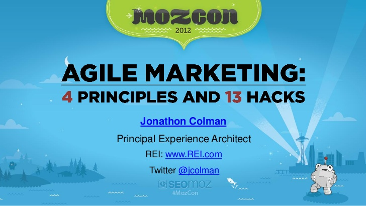agile-marketing-4-principles-and-13-hacks-seomoz-mozcon-2012-1-728